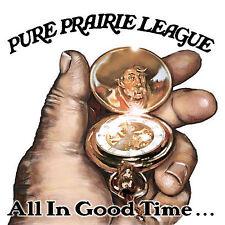 All in Good Time by Pure Prairie League (CD, Jun-2006, Drifter's Church Producti