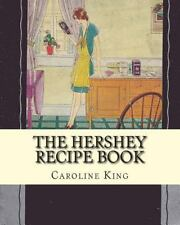 The Hershey Recipe Book by Caroline King (2010, Paperback)