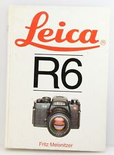 Hove Camera 00004000  Manual Book for Leica R6 Camera. By Fritz Meinitzer