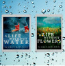 A Life Without Water and A Life Without Flowers Combo Pack