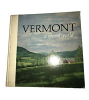 Ralph N. Hill VERMONT :  A Special World 1st Edition 1st Printing