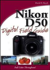 Nikon D50 Digital Field Guide By David D. Busch