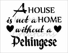 """""""PEKINGESE HOME"""" House Dog Breed Quote 8.5"""" x 11"""" Stencil Plastic Sheet NEW S293"""