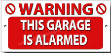 WARNING THIS GARAGE IS ALARMED.GARDEN SECURITY SIGN,GARAGE SECURITY SIGN.