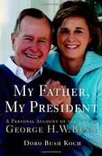 My Father, My President: A Personal Account of the