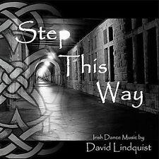 David Lindquist - Step This Way: Irish Dance Music [New CD]