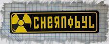 "CHERNOBYL UKRAINE NUCLEAR 6""x24"" METAL SIGN"