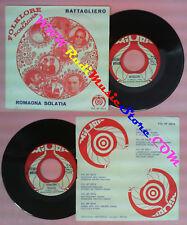 LP 45 7'' FOLKLORE DI ROMAGNA Battagliero Romagna solatia MIURA no no cd mc dvd*