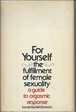 For Yourself The Fulfillment of Female Sexuality by Lonnie Garfield Barbach 1975