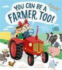 You Can Be a Farmer, Too! (Hardback or Cased Book)