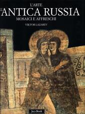 L'ARTE DELL'ANTICA RUSSIA - MOSAICI E AFFRESCHI  VIKTOR LAZAREV JACA BOOK 2000