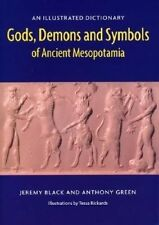 Gods, Demons and Symbols of Ancient Mesopotamia: An Illustrated Dictionary by Anthony Green, Jeremy Black (Paperback / softback, 1992)