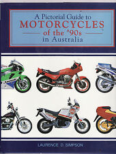 A PICTORIAL GUIDE TO MOTORCYCLES OF THE 90'S IN AUSTRALIA - SIMPSON    dr