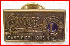 VINTAGE LIONS CLUB PIN EAST SIDE OF CHICAGO WITH SKYWAY BRIDGE FREE SHIPPING