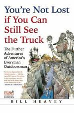 You're Not Lost if You Can Still See the Truck: The Further Adventures-ExLibrary