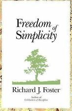 Freedom of Simplicity by Richard J. Foster (1989, Paperback)