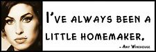 Wall Quote - Amy Winehouse - I've always been a little homemaker.