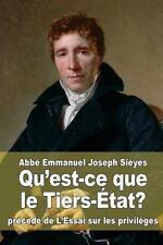 Qu'est-Ce Que le Tiers-Etat? : Precede de l'Essai Sur les Privileges by Abbe...