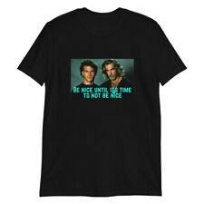Be nice Until its Time to not be nice- roadhouse Funny T-Shirt