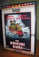 NOI UOMINI DURI DVD NUOVO SIGILLATO ENRICO MONTESANO RENATO POZZETTO **