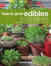 How to Grow Edibles in Containers: Good Produce from Small Spaces-ExLibrary