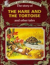 The story of the Hare and the Tortoise and other t