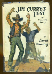 Jim Curry's Test by David Manning-Chelsea House First Edition in DJ-Max Brand