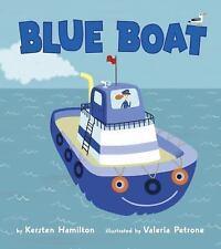 BLUE BOAT - HAMILTON, KERSTEN/ PETRONE, VALERIA (ILT) - NEW HARDCOVER BOOK