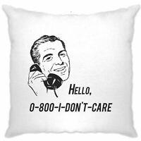 Novelty Cushion Cover Hello, 0800 I Don't Care 1950s Slogan Sass Joke Rude Retro