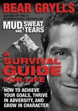 A Survival Guide for Life : How to Achieve Your Goals By Bear Grylls - Book