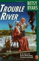 Trouble River by Byars, Betsy