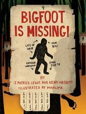 Bigfoot Is Missing! by Kenn Nesbitt and J. Patrick Lewis (2015, Hardcover)