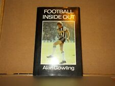 Alan Gowling , FOOTBALL INSIDE OUT,  SIGNED