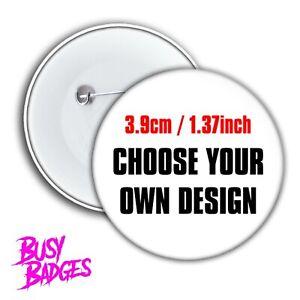 CHOOSE YOUR OWN DESIGN 39mm / 1.37 inch BADGES - Bulk Wholesale Custom Made NEW