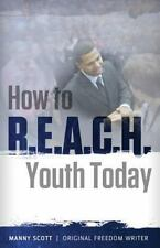 How to R.E.A.C.H. Youth Today 5.5x8.5 by Scott, Manny