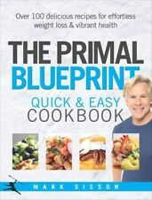 The Primal Blueprint Quick and Easy Cookbook: Over 100 delicious recipes for eff