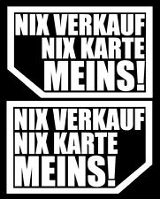 2x NIX VERKAUF NIX KARTE MEINS! autoscheibe Aufkleber Auto JDM OEM Tuning Expor