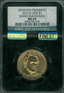2010-D JAMES BUCHANAN PRES. DOLLAR NGC MS 69 SMS PQ RETRO MAC FINEST SPOTLESS.