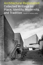 Architectural Regionalism: Collected Writings on Place, Identity, Modernity, and