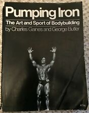 Pumping Iron : The Art and Sport of Bodybuilding by Charles Gaines and George B…