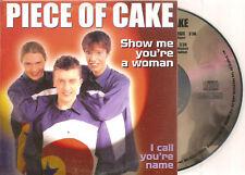 PIECE OF CAKE - show me you're a woman CDS Europop 1999