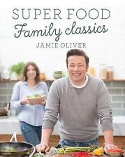 SUPER FOOD FAMILY CLASSICS BY JAMIE OLIVER, BRAND NEW, HARD COVER