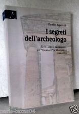 Saporetti I SEGRETI DELL'ARCHEOLOGO libro autografato  Il Giornale Montanelli