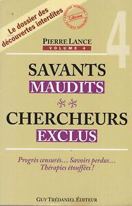 SAVANTS MAUDITS CHERCHEURS EXCLUS - Pierre Lance - éd Guy Trédaniel