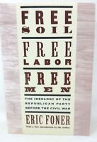 Free Soil, Free Labor, Free Men : The Ideology of the Republican Party Before...