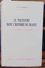 Barbier Le pacifisme dans l'histoire de France de l'An Mille à nos jours...