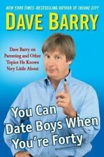 Dave Barry~YOU CAN DATE BOYS WHEN YOU'RE FORTY~SIGNED 1ST/DJ~NICE COPY