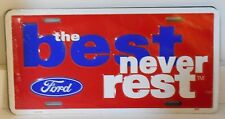 THE BEST NEVER REST FORD OVAL ALUMINUM LICENSE PLATE USA TRUCK EXPLORER MUSTANG