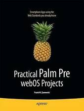 NEW Practical Palm Pre webOS Projects (Beginning) by Frank Zammetti
