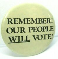 Vintage Pin Button Pinback REMEMBER! Our People Will Vote! Trade Union Unity